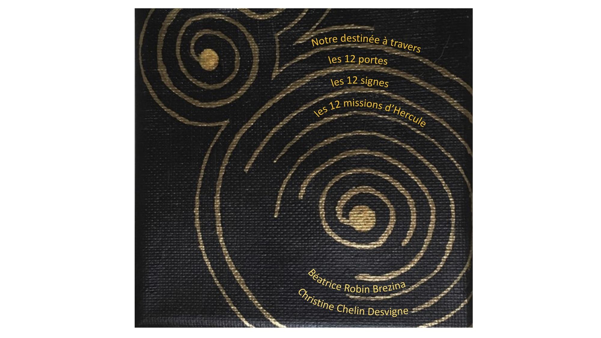 Notre Destinée à travers les 12 Portes, les 12 Signes et les 12 missions d'Hercule.